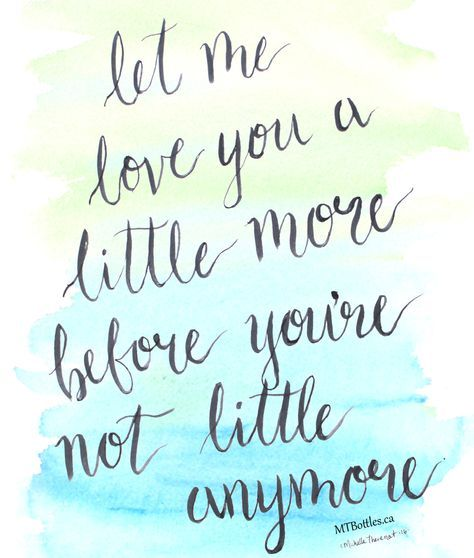 Let Me Love You a Little More, Before You're Not Little Anymore – 5 Ways to…
