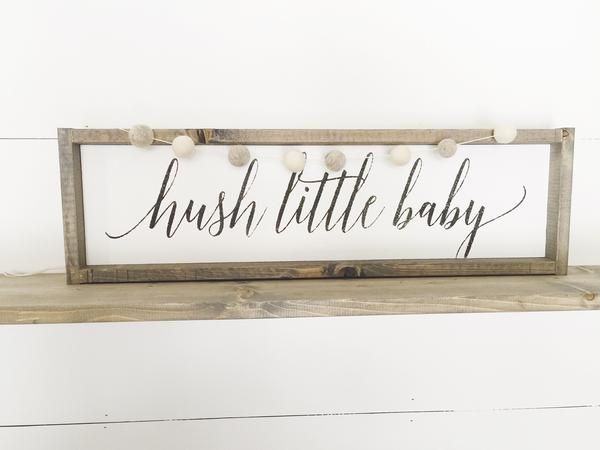 Hush Little Baby | Nursery Decor | Nursery Inspo | Nursery Sign | Rustic Nursery | Nursery Ideas | Fixer Upper | Farmhouse Sign | Farmhouse Decor | Pallet Sign | Reclaimed Wood | DIY | Pallet Art | Rustic Sign | Rustic Home Decor | Quote Sign | Bedroom Decor | Shabby Chic | Pallet Crafts | Home Decor | Wood Sign | Farmhouse | Farmhouse Sign | Farmhouse Decor
