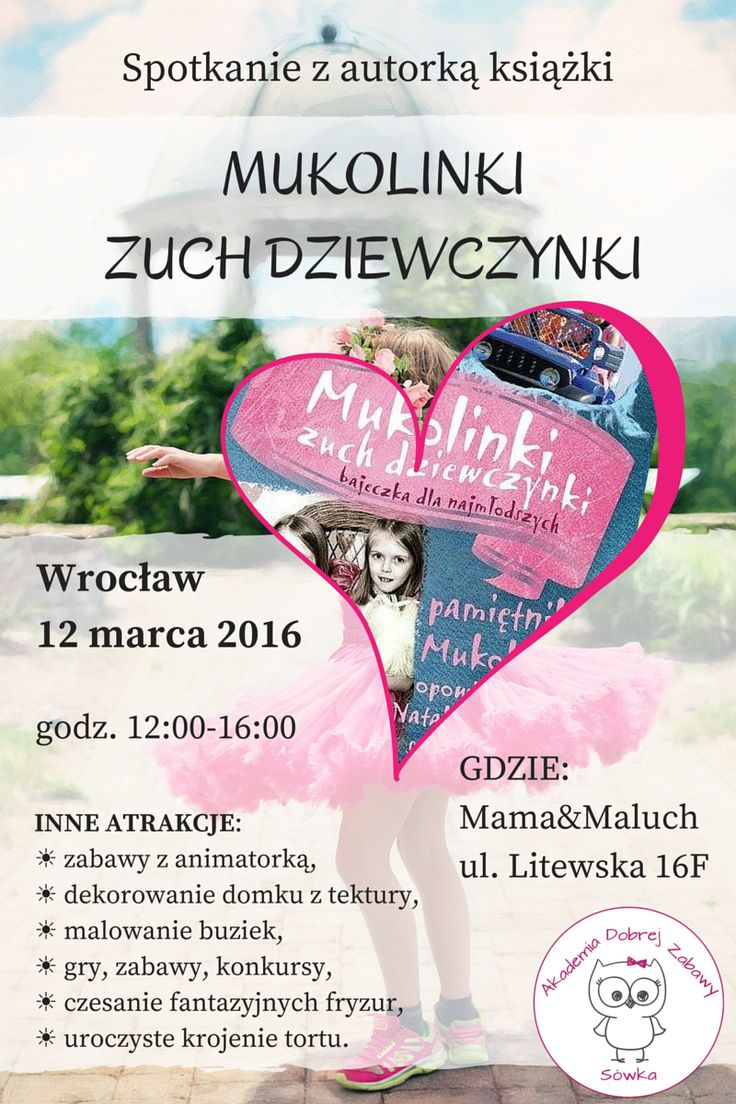 """""""Mukolinki zuch dziewczynki"""" - spotkanie z autorką we Wrocławiu!  sobota, 12 marca, godz. 12:00-16:00  Zapraszamy!"""