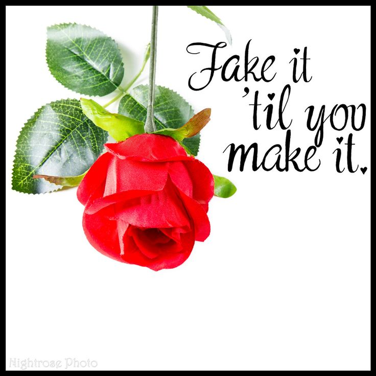 Fake it 'til you make it.  Silk rose with hand lettering written by me. Motivation!