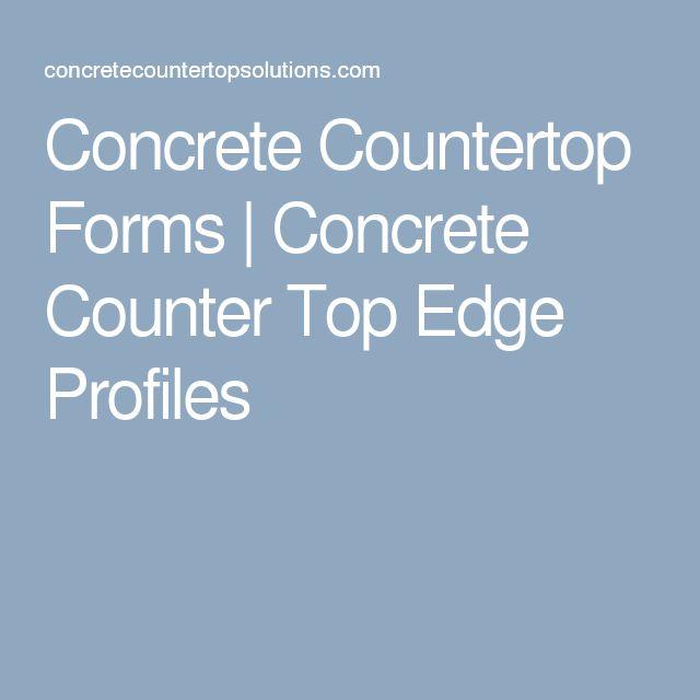 Concrete Countertop Forms | Concrete Counter Top Edge Profiles