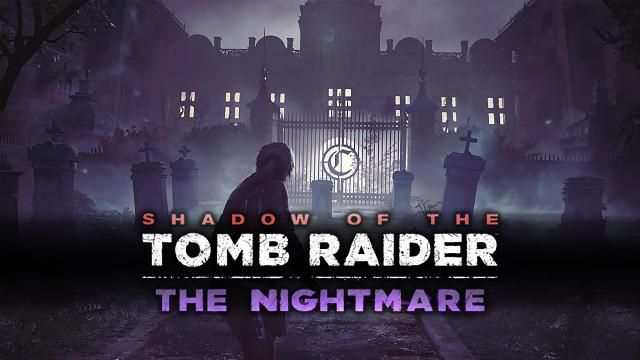 Xbox Shadow Of The Tomb Raider The Nightmare Videos Xbox