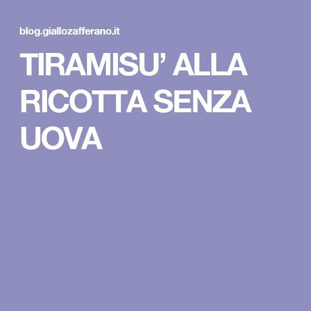 TIRAMISU' ALLA RICOTTA SENZA UOVA