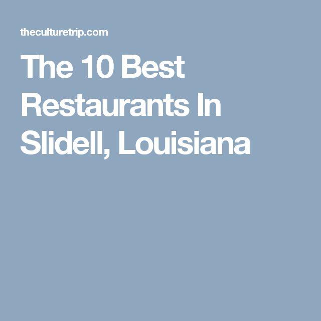 The 10 Best Restaurants In Slidell, Louisiana