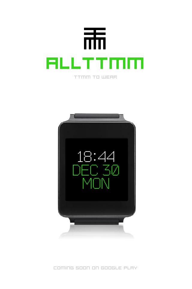 ALLTTMM to Wear #AndroidWear #watchface