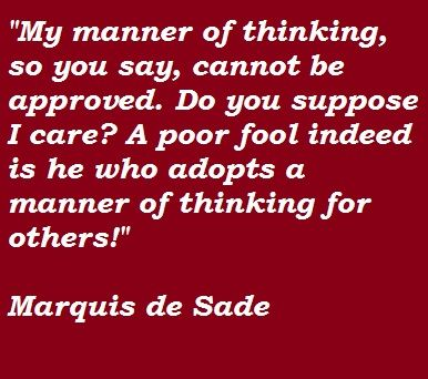 marquis de sade quotes my style to be wisdom and marquis