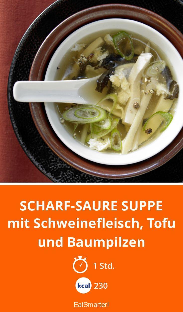 Scharf-saure Suppe - mit Schweinefleisch, Tofu und Baumpilzen - smarter - Kalorien: 230 Kcal - Zeit: 1 Std. | eatsmarter.de