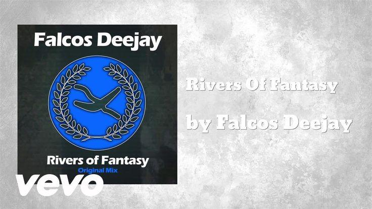 Falcos Deejay - Rivers Of Fantasy (AUDIO)