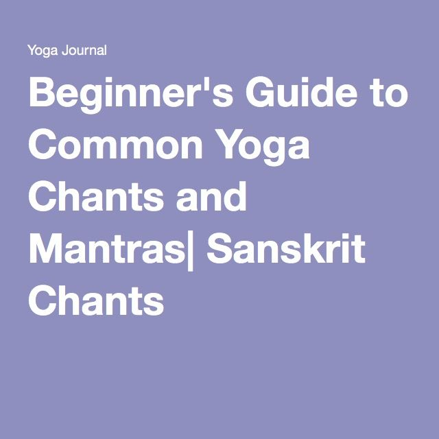 Beginner's Guide to Common Yoga Chants and Mantras