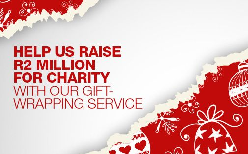 Help Us Raise R2 Million for Charity - Give to the cause by having your gifts wrapped at Checkers.