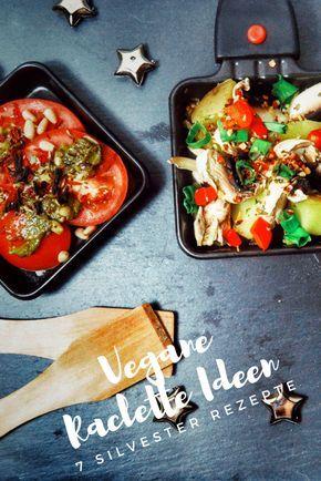 REZEPT // 7 leckere Ideen für veganes Raclette   – Nina Dengler