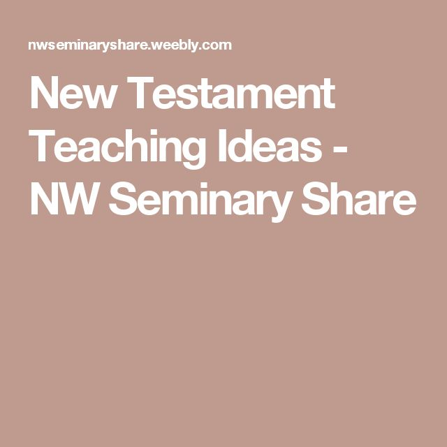 New Testament Teaching Ideas - NW Seminary Share