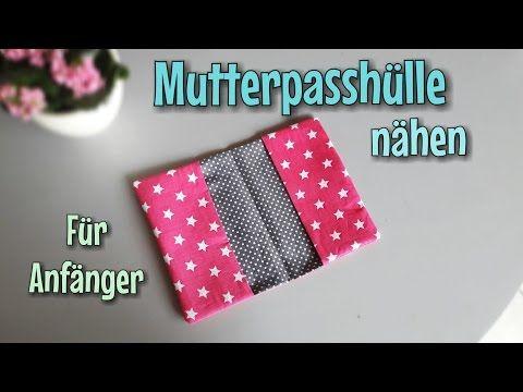 Mutterpasshülle nähen - Super schnell & einfach - Anfänger - Nähtinchen - YouTube
