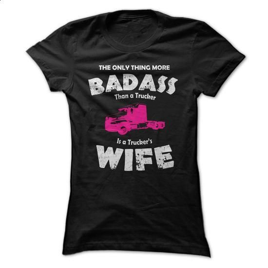 Are you the wife of a BAD ASS Trucker!? - #clothes #work shirt. I WANT THIS => https://www.sunfrog.com/LifeStyle/Are-you-the-wife-of-a-BAD-ASS-Trucker.html?60505