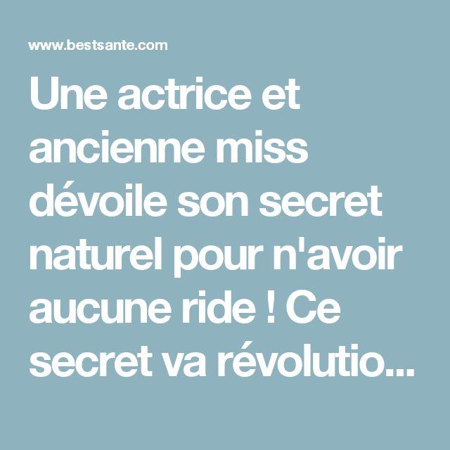 Une actrice et ancienne miss dévoile son secret naturel pour n'avoir aucune ride ! Ce secret va révolutionner la vie de chaque femme ...