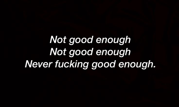 You will never be good enough for everybody, so STOP FUCKING TRYING. Life will become more enjoyable if you just stop