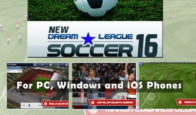 Dream League Soccer 16 For PC - Android | Windows and iOS
