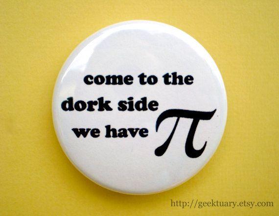 dork side: Geek, Dork Side, Giggle, Math Coach, Pi Day, At, Funny, Happy Pi