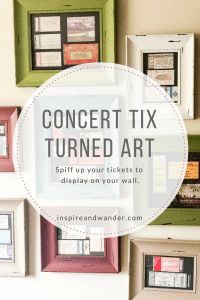 Concert tix Turned Art by inspireandwander.com