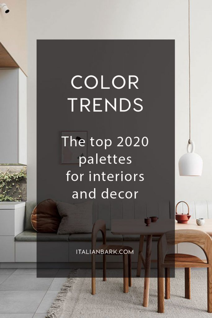 2020 2021 Color Trends Top Palettes For Interiors And Decor Design Color Trends Trending Decor Room Interior Colour
