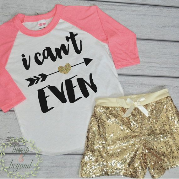 I Can't Even Toddler Shirt Raglan Girl Clothes Gold Sequin Shorts Hipster Baby Clothes Girl Gift Toddler Girl Clothing Outfit Set by BumpAndBeyondDesigns