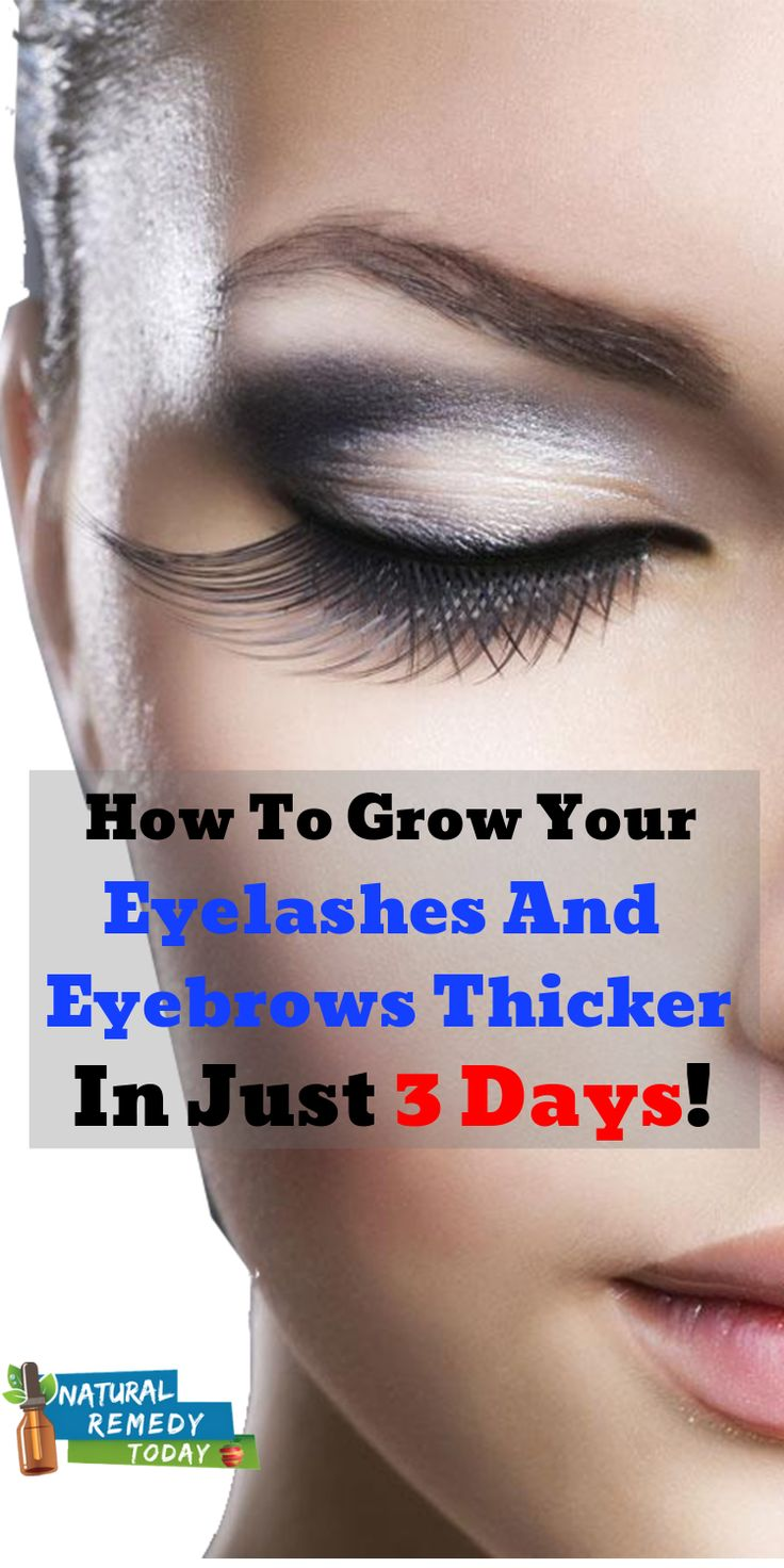 How To Grow Your Eyelashes And Eyebrows Thicker In Just 3 ...