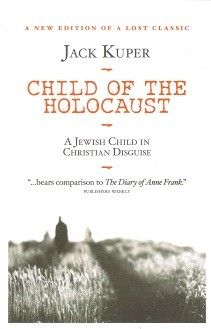 Child of the Holocaust: A Jewish Child in Christian Disguise - World War Two - History & Archaeology - Books