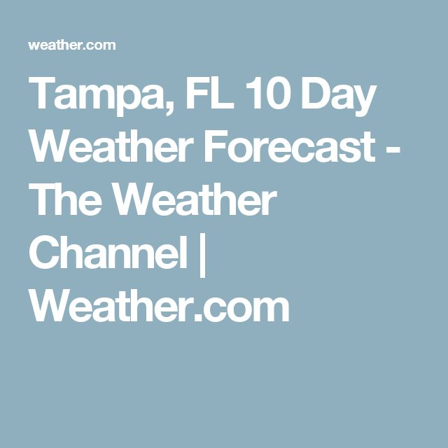 Tampa, FL 10 Day Weather Forecast - The Weather Channel | Weather.com