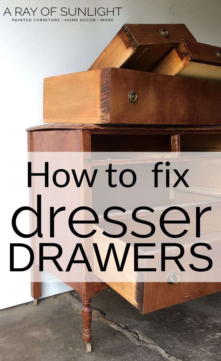 How To Fix Old Dresser Drawers That Stick Old Dresser Drawers Dresser Drawers Diy Furniture Projects