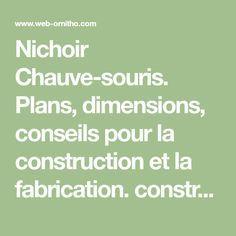 Nichoir Chauve-souris. Plans, dimensions, conseils pour la construction et la fabrication. construct niche for bat, Matiere, bois, orientation...