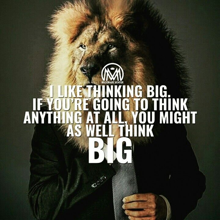 I like thinking BIG. If you are going to think anythinh at all, you might as well thing BIG.  #thinkbig #motivationalquote #inspirationalquote #motivation #inspiration #success #successquotes #dreambigquote