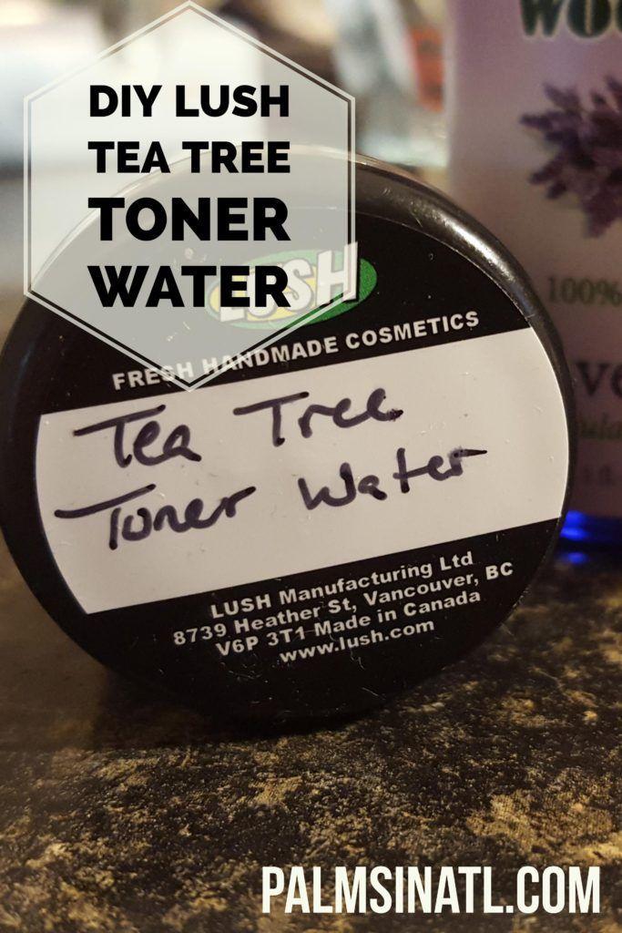 DIY LUSH Tea Tree Toner Water - The Palmetto Peaches - palmsinatl.com