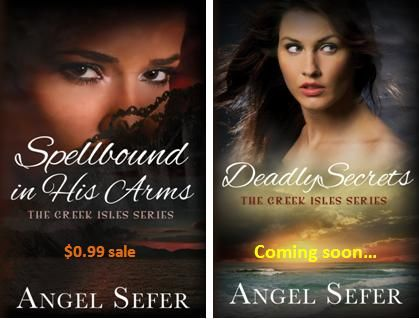 """Award-winning, mystery romance bestseller """"Spellbound in His Arms""""—the 1st novel in """"The Greek Isles Series""""—is on #sale for #99cents for a limited time only!  The sale is in order to celebrate the upcoming release of mystery romance """"Deadly Secrets""""—the 2nd novel in """"The Greek Isles Series""""."""