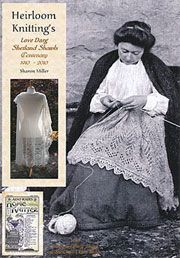 Love Darg Shetland Shawls —Sharon Miller     A treasure for lace knitters. Sharon Miller's newest book. Love Darg Shetland Shawls, has arrived (Darg is a Scottish term for the produce of a day's work). Directions are given for both the 1909 and 1910 versions of the traditional shawl that Miller found in Aunt Kate's Home Knitter booklet. 56 pages filled with charts, lace tips, and photographs, as well as reproduction of the 1910 Home Knitter with Sharon's charts accompanying the original…