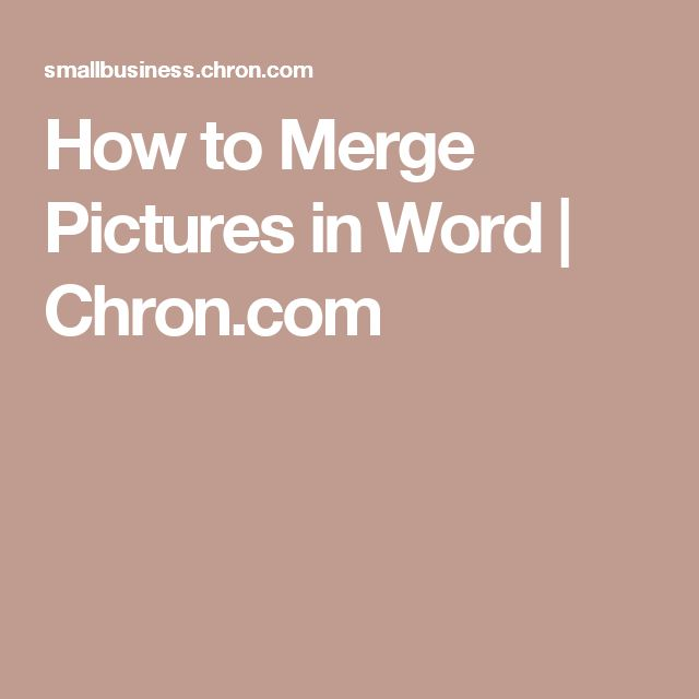 How to Merge Pictures in Word | Chron.com