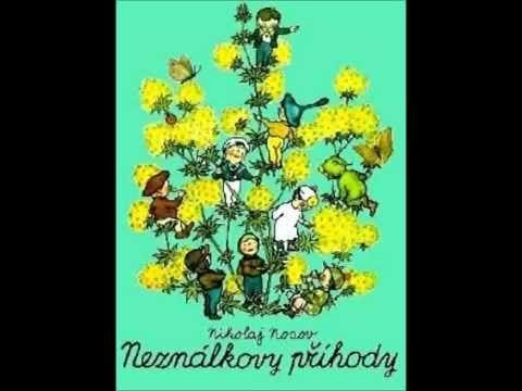 Nikolaj Nosov - Neználkovy příhody (Mluvené slovo CZ) - YouTube