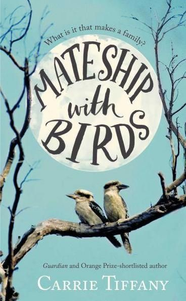 Mateship with Birds by Carrie Tiffany. On the outskirts of a country town in the early 1950s, a lonely farmer trains his binoculars on a raucous family of kookaburras roosting next to his dairy. As Harry observes the birds through a year of feast, famine, birth, death, war, romance and song, his neighbour, Betty, has her own set of binoculars trained on him.