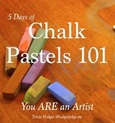 You ARE an Artist is our motto here. Why? Because you are. You just may not know it yet. That's why we offer Chalk Pastel Art 101!