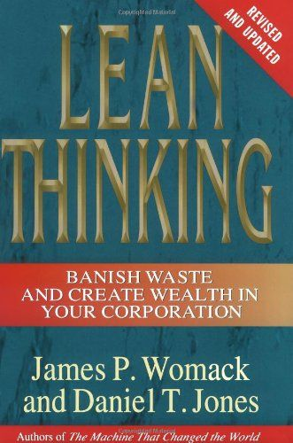 Lean Thinking by Womack & Jones. #LeanManufacturing Top 10 Lean Books - Lean Process