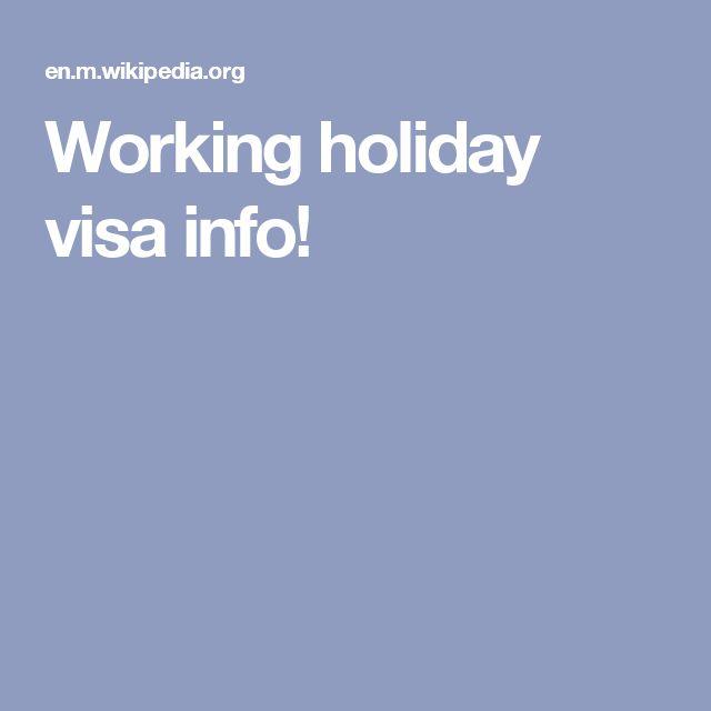 Working holiday visa info!