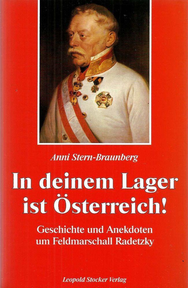 In deinem Lager ist Österreich * Feldmarschall Radetzky * Stern-Braunberg 2000