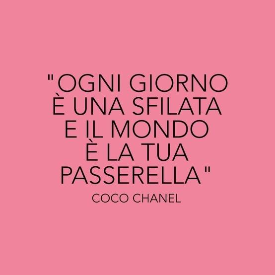 Ogni giorno è una #sfilata di #moda e il mondo è la tua #passerella! #Quote #cocochanel #chanel #citazione #fashion #moda #Zalando