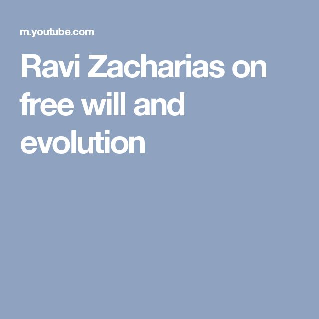 Ravi Zacharias on free will and evolution