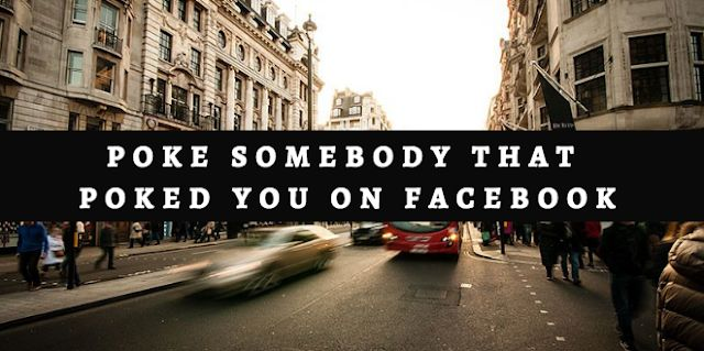 How to poke somebody that poked you on Facebook | Poke Someone That's Poking You | Where are My Facebook Pokes Hidden?