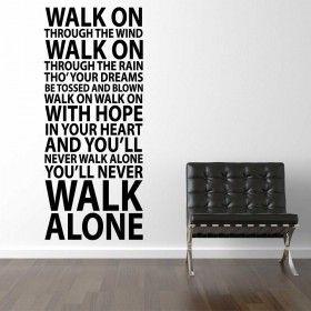 Never Walk Alone wallsticker väggdekor
