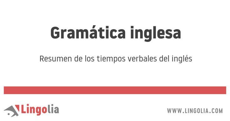 Gramática inglesa: Resumen de los tiempos verbales del inglés