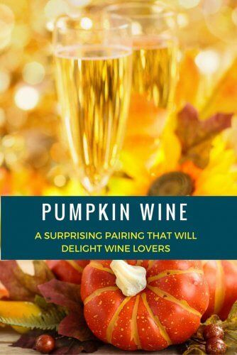 Pumpkin wine is sure to both delight and surprise your holiday guests.
