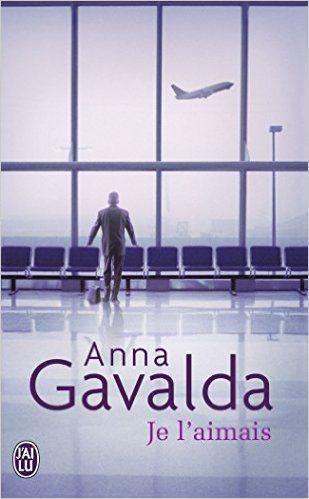 Amazon.fr - Je l'aimais - Anna Gavalda - Livres