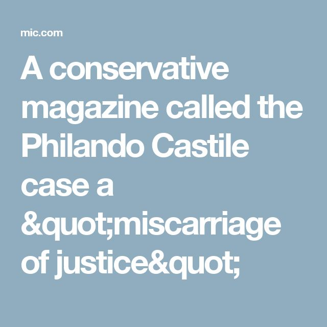 """A conservative magazine called the Philando Castile case a """"miscarriage of justice"""""""
