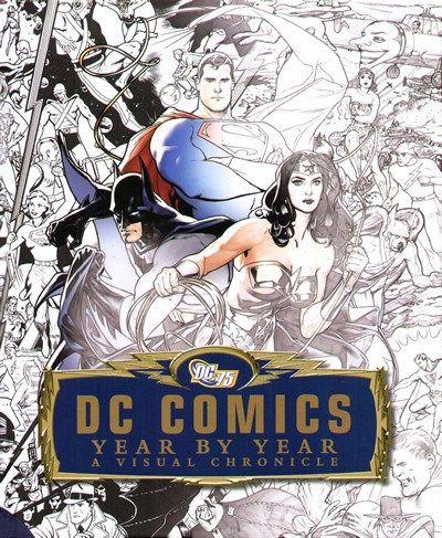 BATMAN EL CABALLERO OSCURO: DC Comics Year by Year: A Visual Chronicle 2010 (E...